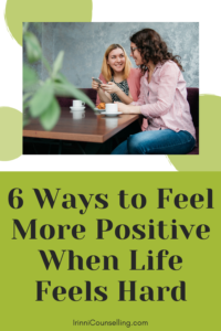 6 ways to feel more positive. SAVE FOR LATER