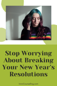 Pinnable image: Stop Worrying About Breaking Your New Year's Resolutions