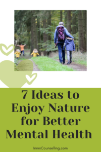 7 Ideas to Enjoy Nature for Better Mental Health. Pinnable image